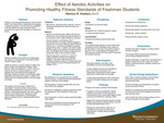 Effect of Aerobic Activities on Promoting Healthy Fitness Standards of Freshman Students by Monica N. Hudson