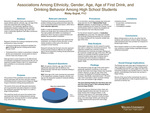 Associations Among Ethnicity, Gender, Age, Age of First Drink, and Drinking Behavior Among High School Students by ricky gujral