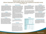 Mental health service use among older African Americans and Caribbean Blacks who experience traumatic events by Camille Huggins