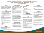 Attitudes of Women Offenders towards Medicaid Enrollment and Coverage under the Affordable Care Act by Morrisa Barbara Rice